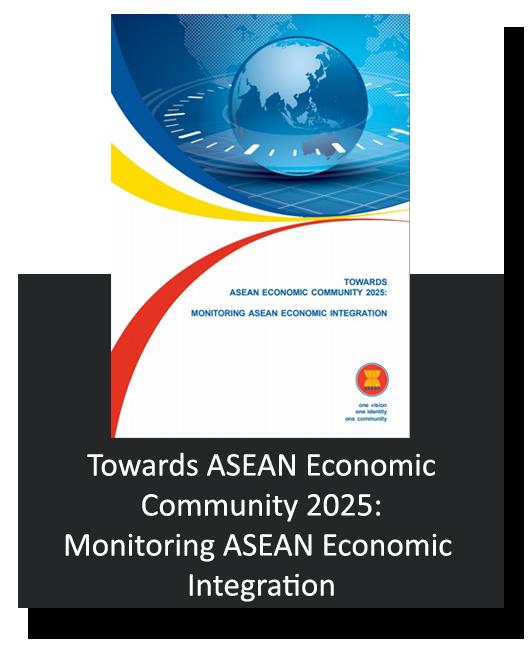 Towards ASEAN Economic Community 2025: Monitoring ASEAN Economic Integration